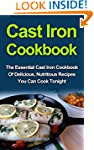 Cast Iron Cookbook: The Essential Cas...