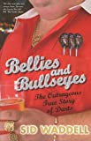Bellies and Bullseyes: The Outrageous Tr...