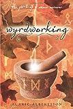 Wyrdworking: The Path of a Saxon Sorcerer