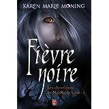 Chroniques de MacKayla Lane, Tome 1 : Fi�vre noirepar Karen Marie Moning