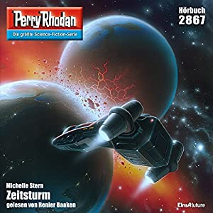 Zeitsturm (Perry Rhodan 2867) Hörbuch