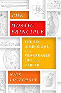 Book Cover: The Mosaic Principle: The Six Dimensions of a Remarkable Life and Career