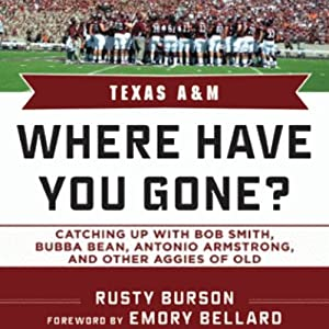 Texas A & M: Where Have You Gone? Catching Up with Bubba Bean, Antonio Armstrong and Other Aggies of Old | [Rusty Burson]