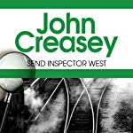 Send For Inspector West: Inspector West, Book 15 (       UNABRIDGED) by John Creasey Narrated by Gareth Armstrong