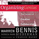 Organizing Genius: The Secrets of Creative Collaboration | Warren Bennis,Patricia Ward Biederman