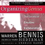 Organizing Genius: The Secrets of Creative Collaboration | Warren Bennis,Patricia Ward Biederman
