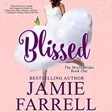 Blissed: Misfit Brides, Book 1 Audiobook by Jamie Farrell Narrated by Karen White