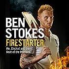 Firestarter: Me, Cricket and the Heat of the Moment Hörbuch von Ben Stokes Gesprochen von: Bryan Dick