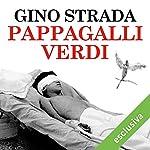 Pappagalli verdi: Cronache di un chirurgo di guerra | Gino Strada