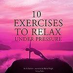 Ten exercises to relax under pressure | Frédéric Garnier