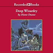 Deep Wizardry: Young Wizard Series, Book 2 | [Diane Duane]