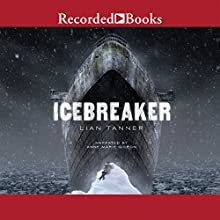 Icebreaker (       UNABRIDGED) by Lian Tanner Narrated by Ann Marie Gideon