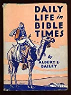 Daily life in Bible times by Albert Edward…
