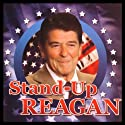 Stand-Up Reagan  by Ronald Reagan Narrated by Ronald Reagan