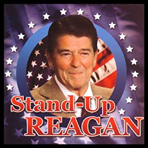 Stand-Up Reagan | [Ronald Reagan]