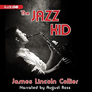 The Jazz Kid | [James Lincoln Collier]