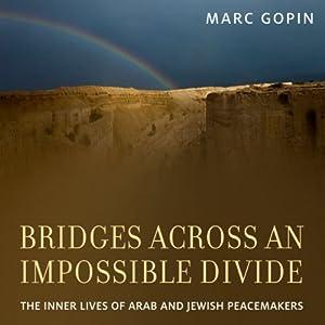 Bridges Across an Impossible Divide Audiobook