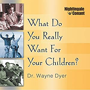 What Do You Really Want for Your Children? Hörbuch