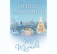 Mr. Miracle: A Christmas Novel (       UNABRIDGED) by Debbie Macomber Narrated by Elyse Mirto