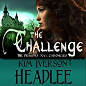 The Challenge: The Dragon's Dove Chronicles | Kim Headlee, Kim Iverson Headlee