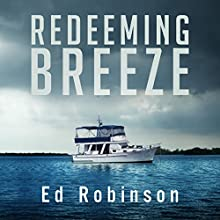 Redeeming Breeze: Trawler Trash, Book 4 Audiobook by Ed Robinson Narrated by Michael D. Naftel Jr.