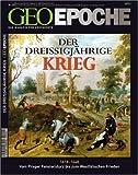 Geo Epoche 29/08: Europa im Dreißigjährigen Krieg - Vom Prager Fenstersturz bis zum Westfälischen Frieden