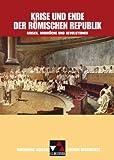 Buchners Kolleg. Themen Geschichte / Krise und Ende der römischen Republik: Krisen, Umbrüche und Revolutionen