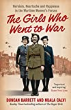 The Girls Who Went to War: Heroism, heartache and happiness in the wartime women's forces