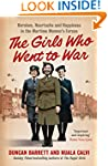 The Girls Who Went to War: Heroism, h...