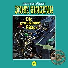 Die grausamen Ritter (John Sinclair - Tonstudio Braun Klassiker 64) Hörspiel von Jason Dark Gesprochen von:  div.