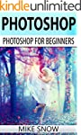 Photoshop: Photoshop For Beginners: (...