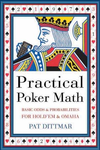 Practical Poker Math: Basic Odds & Probabilities for Hold'em & Omaha