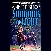 Shadows and Light: Tir Alainn Trilogy, Book 2   Anne Bishop