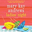 Ladies' Night (       UNABRIDGED) by Mary Kay Andrews Narrated by Kathleen McInerney
