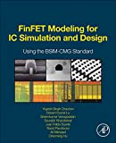 FinFET Modeling for IC Simulation and Design: Using the BSIM-CMG Standard