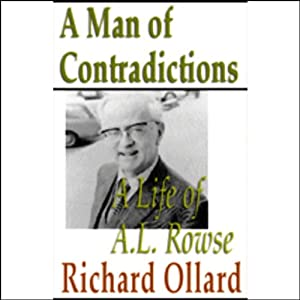 A Man of Contradictions: A Life of A. L. Rowse   [Richard Ollard]