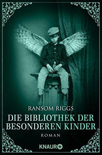 Ransom Riggs: Die Bibliothek der besonderen Kinder