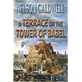A Terrace On The Tower Of Babel ~ Nelson Caldwell