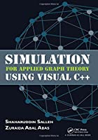 Simulation for Applied Graph Theory Using Visual C++ Front Cover
