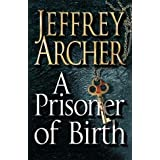 "A Prisoner of Birthvon ""Jeffrey Archer"""