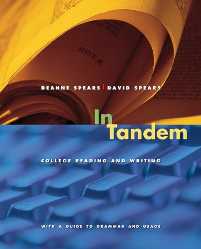 By Deanne Spears - In Tandem: College Reading and Writing: 1st (first) Edition, by David Spears Deanne Spears