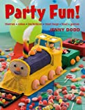 Party Fun!: Themes, cakes, invitations, treat bags, food, games
