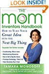 The Mom Inventors Handbook, How to Tu...