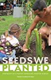 "Noelani Goodyear-Kapua, ""The Seeds We Planted: Portraits of a Native Hawaiian Charter School"" (University of Minnesota Press, 2013)"