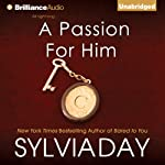 A Passion for Him: Georgian, Book 3 (       UNABRIDGED) by Sylvia Day Narrated by Justine Eyre