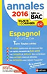 Annales ABC du BAC 2016 Espagnol LV1....