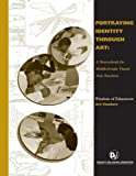 img - for Portraying Identity Through Art: A Sourcebook for Middle-Grade Visual Arts Teachers (Wisdom of Educators series) book / textbook / text book