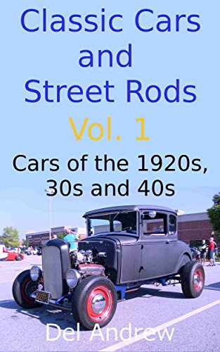 Classic Cars and Street Rods Vol. 1: Cars of the 1920s, 30s and 40s (1920 Cars compare prices)