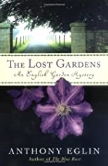 The Lost Gardens: An English Garden Mystery