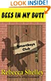 Bees in My Butt (The Smartboys Club Book 1)